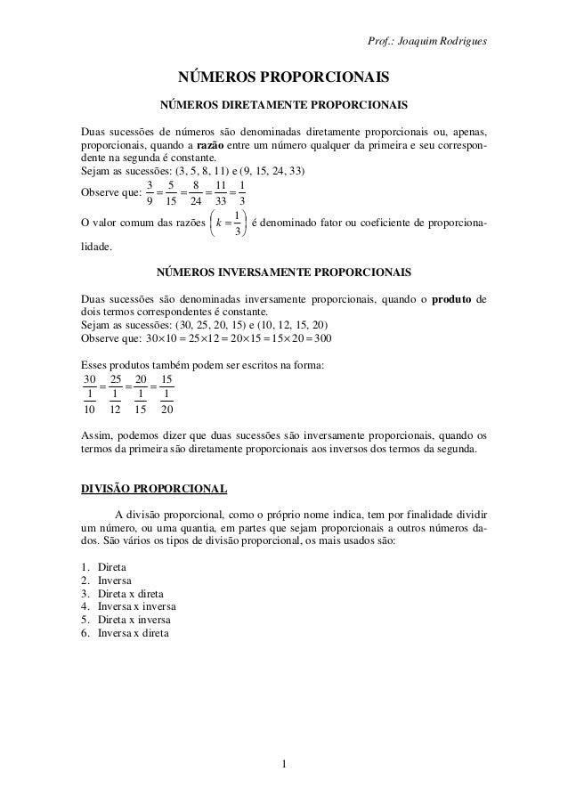 Prof.: Joaquim Rodrigues1NÚMEROS PROPORCIONAISNÚMEROS DIRETAMENTE PROPORCIONAISDuas sucessões de números são denominadas d...