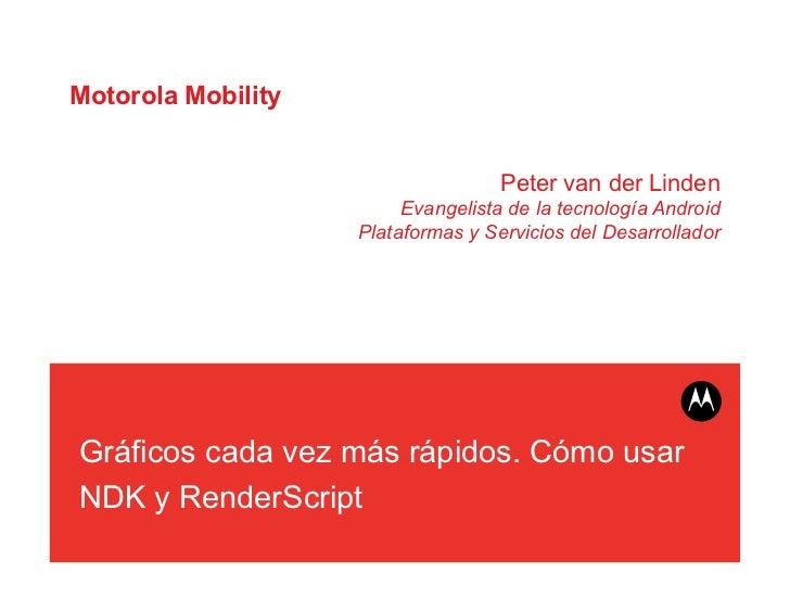 Motorola Mobility                                    Peter van der Linden                         Evangelista de la tecnol...