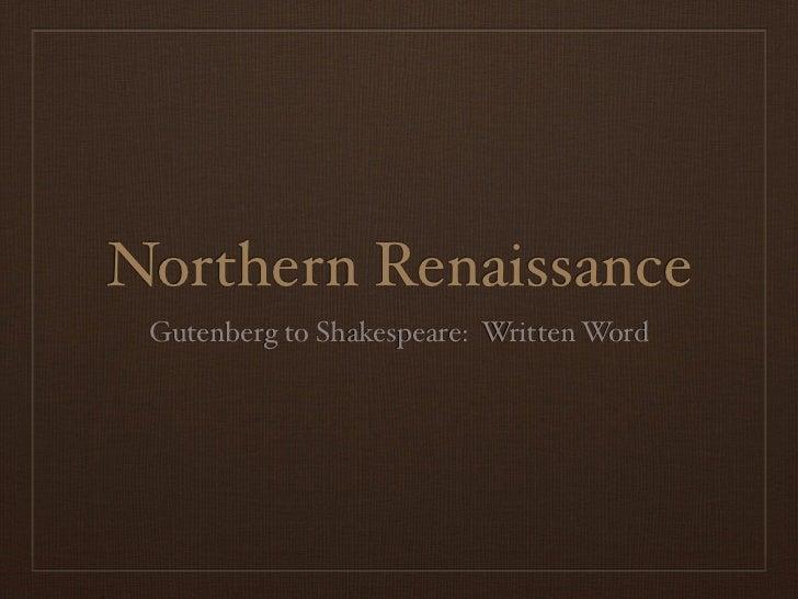 Northern Renaissance Gutenberg to Shakespeare: Written Word
