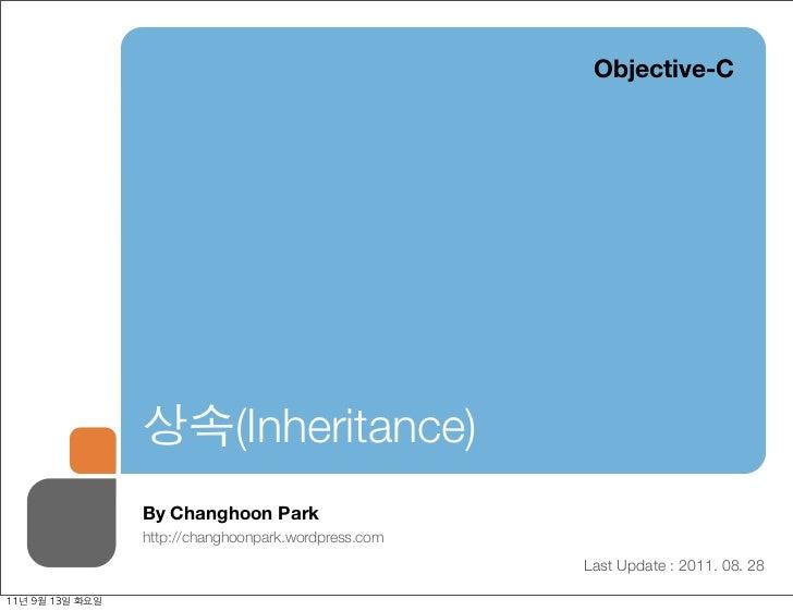 Objective-C                    상속(Inheritance)                    By Changhoon Park                    http://changhoonpar...