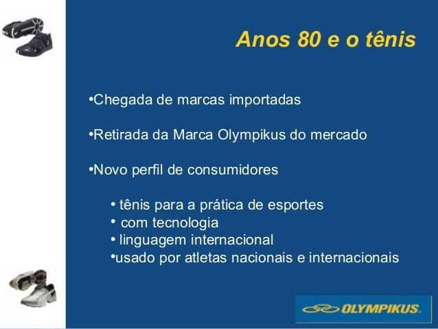 8ec8946f892 Olympikus e a História do Tênis