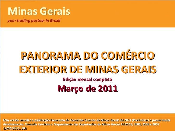 PANORAMA DO COMÉRCIO EXTERIOR DE MINAS GERAIS<br />Edição mensal preliminar<br />MARÇO 2011<br />VersãoPreliminarcom base ...