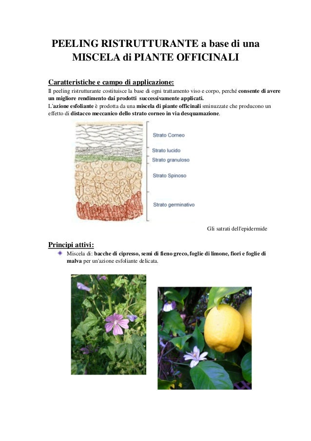 PEELING RISTRUTTURANTE a base di una    MISCELA di PIANTE OFFICINALICaratteristiche e campo di applicazione:Il peeling ris...