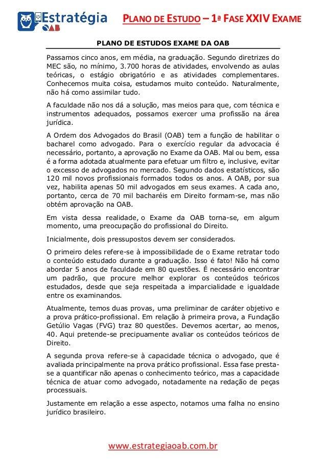 PLANO DE ESTUDO – 1ª FASE XXIV EXAME www.estrategiaoab.com.br PLANO DE ESTUDOS EXAME DA OAB Passamos cinco anos, em média,...