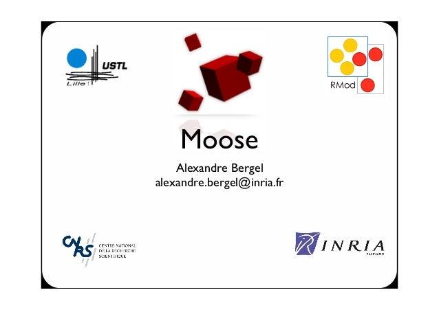 "Moose Alexandre Bergel alexandre.bergel@inria.fr !""#$"