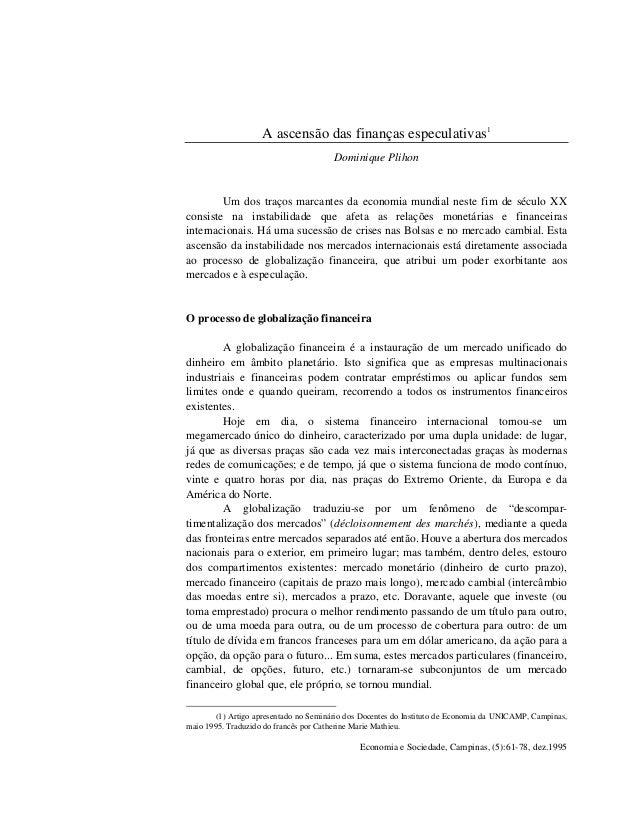 A ascensão das finanças especulativas1  Dominique Plihon  Um dos traços marcantes da economia mundial neste fim de século ...
