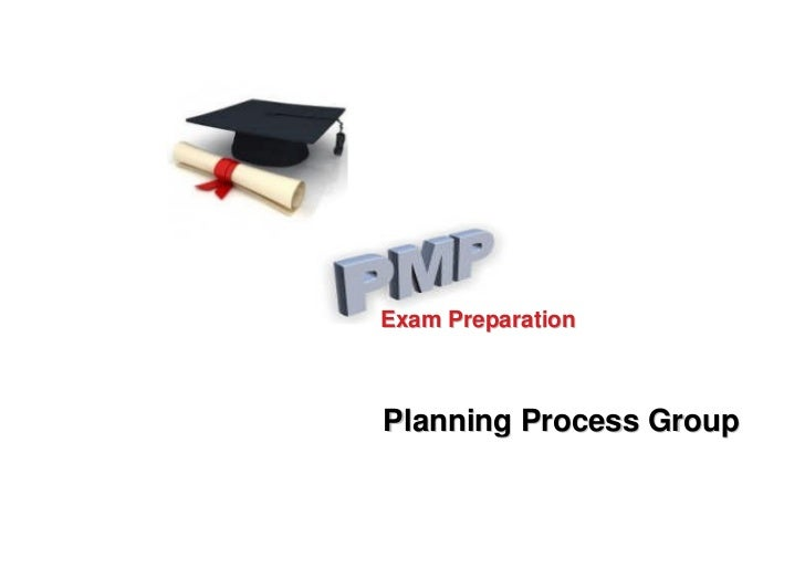 Exam PreparationPlanning Process Group