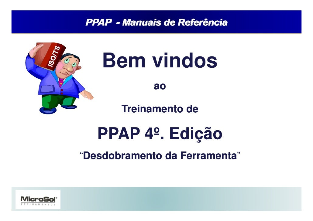 APQP e PPAP – Manuais de Referências      Bem vindos                                 ao             Treinamento de     PPA...