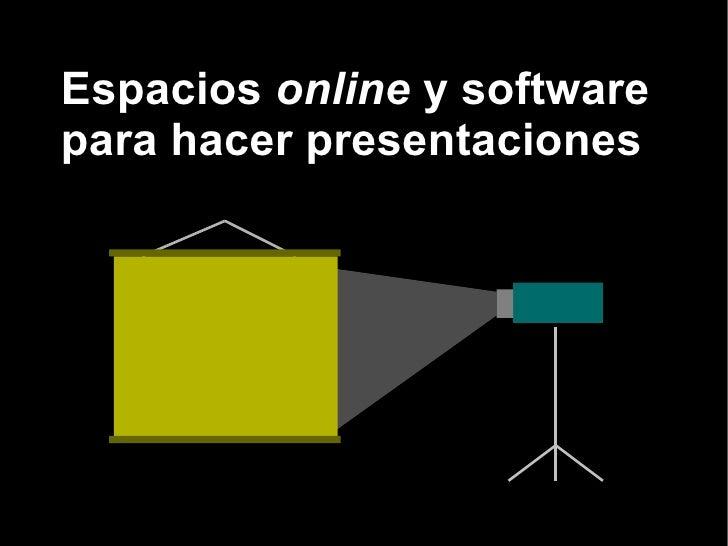 Espacios online y softwarepara hacer presentaciones