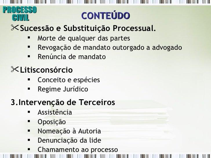 Processo Civil (Litisconsórcio, Assistência e  Intervenção de Terceiros) Slide 2