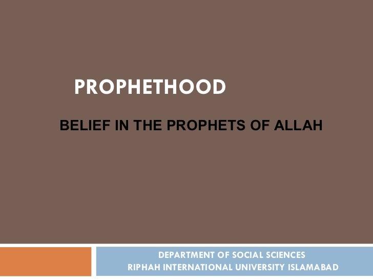 DEPARTMENT OF SOCIAL SCIENCES  RIPHAH INTERNATIONAL UNIVERSITY ISLAMABAD PROPHETHOOD BELIEF IN THE PROPHETS OF ALLAH