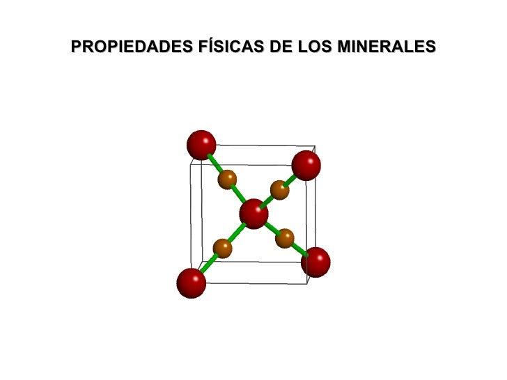 PROPIEDADES FÍSICAS DE LOS MINERALES