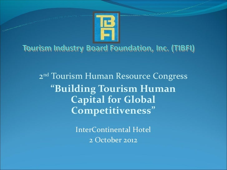 """2nd Tourism Human Resource Congress  """"Building Tourism Human      Capital for Global      Competitiveness""""        InterCon..."""