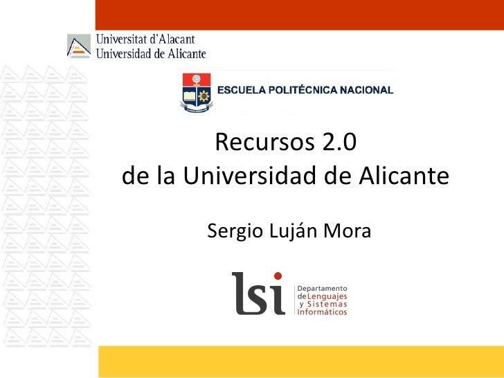 Recursos 2.0 de la Universidad de Alicante Sergio Luján Mora