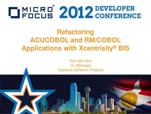 Refactoring your ACU COBOL and RM COBOL Applications with Xcentrisity…