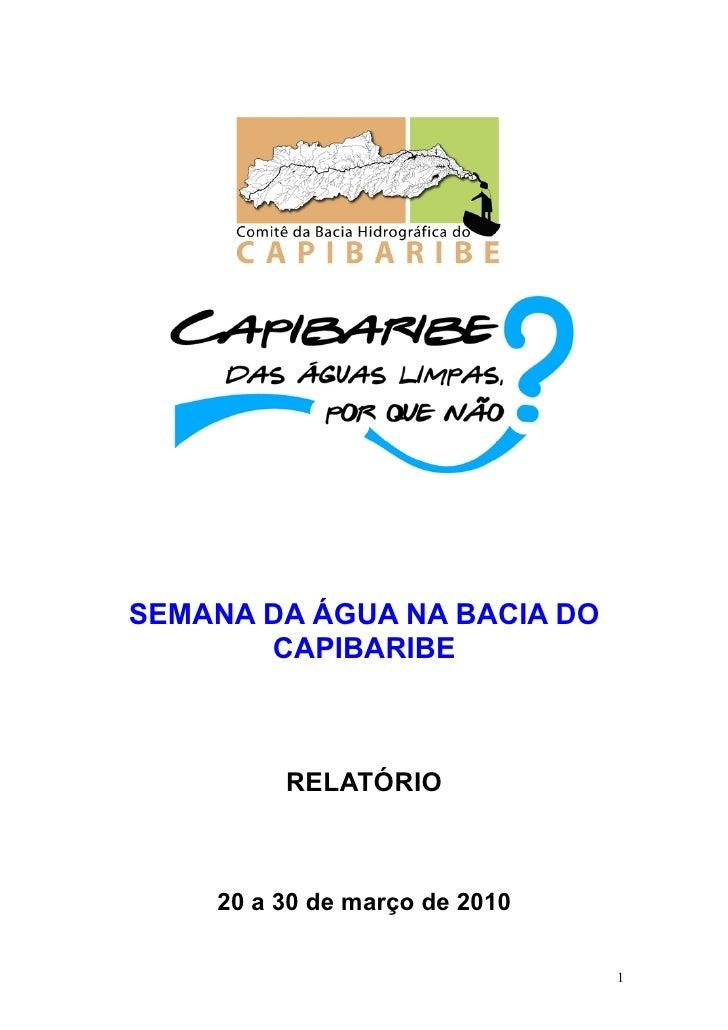 SEMANA DA ÁGUA NA BACIA DO        CAPIBARIBE             RELATÓRIO        20 a 30 de março de 2010                        ...