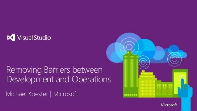 Removing Barriers between Development and Operations