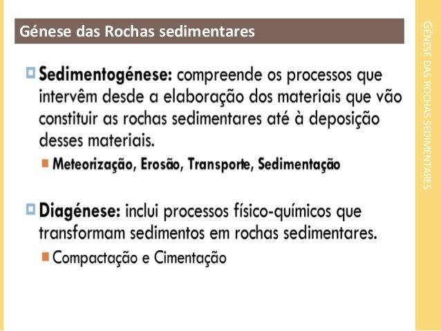 GÉNESE DAS ROCHAS SEDIMENTARES  Génese das Rochas sedimentares