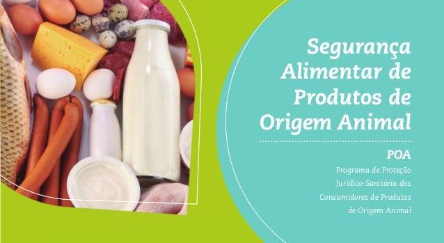 Segurança Alimentar de Produtos de Origem Animal Ministério Público do Estado de Santa Catarina | Centro de Apoio Operacio...