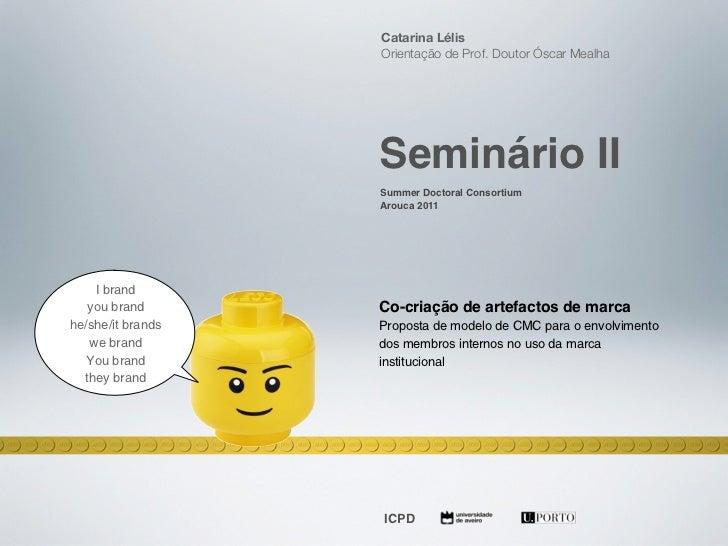 Catarina Lélis                   Orientação de Prof. Doutor Óscar Mealha                   Seminário II                   ...