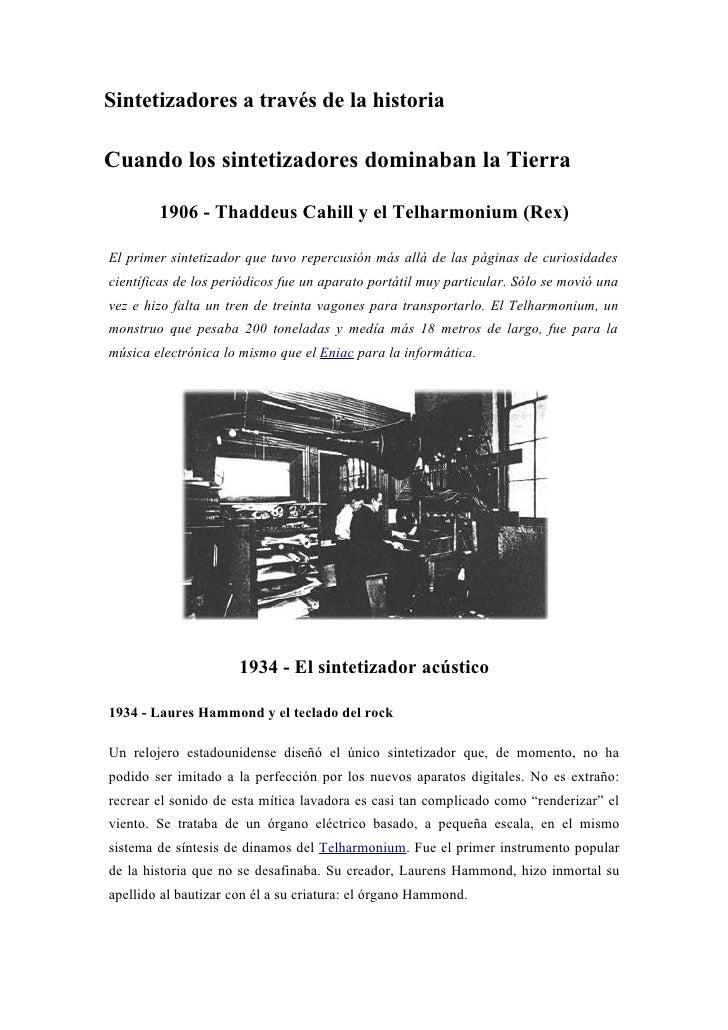 Sintetizadores a través de la historia  Cuando los sintetizadores dominaban la Tierra          1906 - Thaddeus Cahill y el...