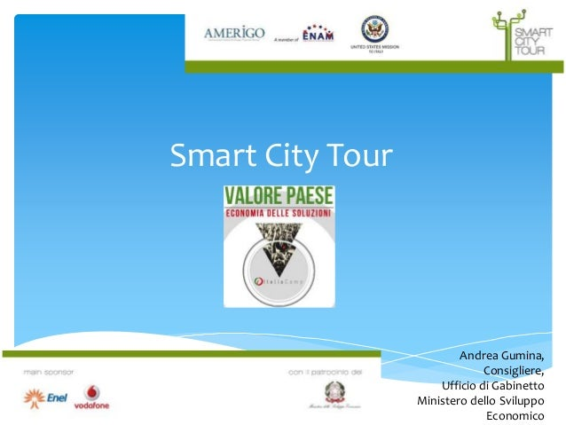 Smart City Tour Andrea Gumina, Consigliere, Ufficio di Gabinetto Ministero dello Sviluppo Economico