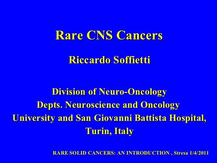 <ul><li>Riccardo Soffietti </li></ul><ul><li>Division of Neuro-Oncology </li></ul><ul><li>Depts. Neuroscience and Oncology...