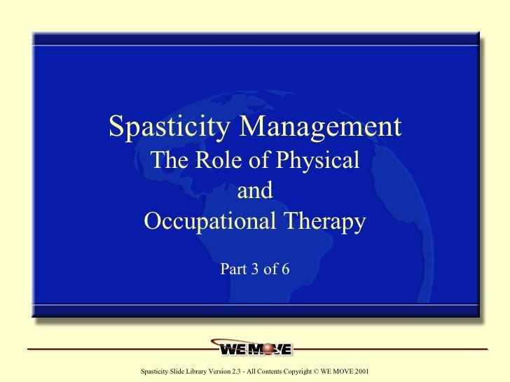 Spasticity Management The Role of Physical and Occupational Therapy Part 3 of 6