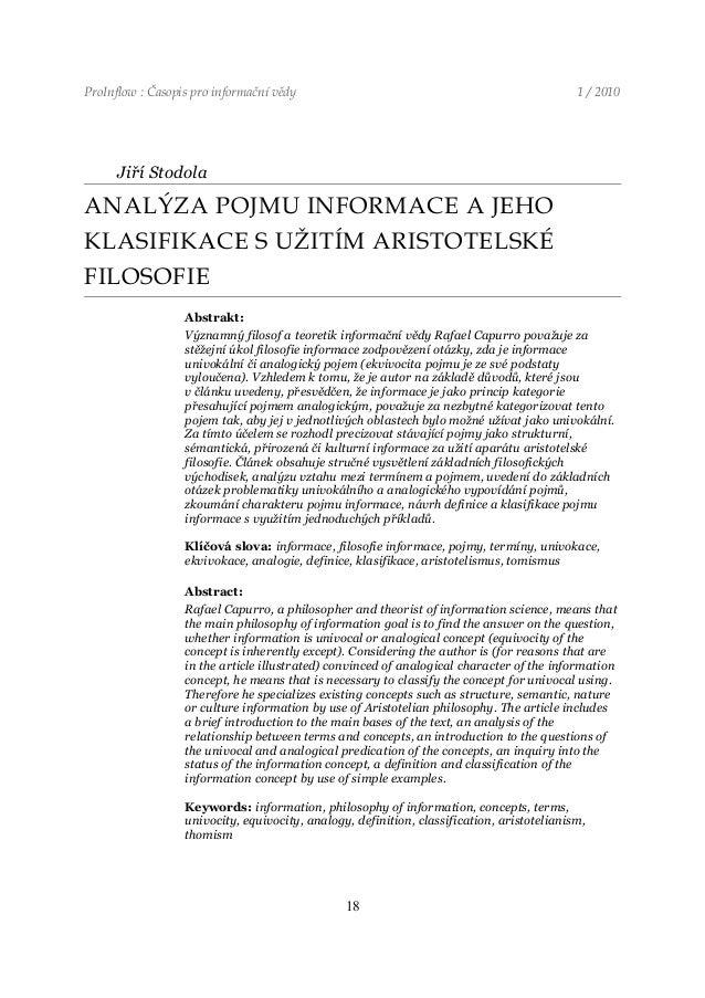 ProInflow : Časopis pro informační vědy 1 / 2010Jiří StodolaANALÝZA POJMU INFORMACE A JEHOKLASIFIKACE S UŽITÍM ARISTOTELSK...