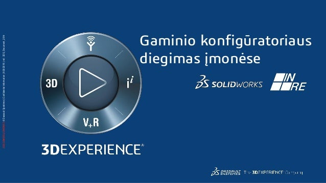 3DS.COM/SOLIDWORKS©DassaultSystèmes|ConfidentialInformation|9/30/2019|ref.:3DS_Document_2014 Gaminio konfigūratoriaus dieg...