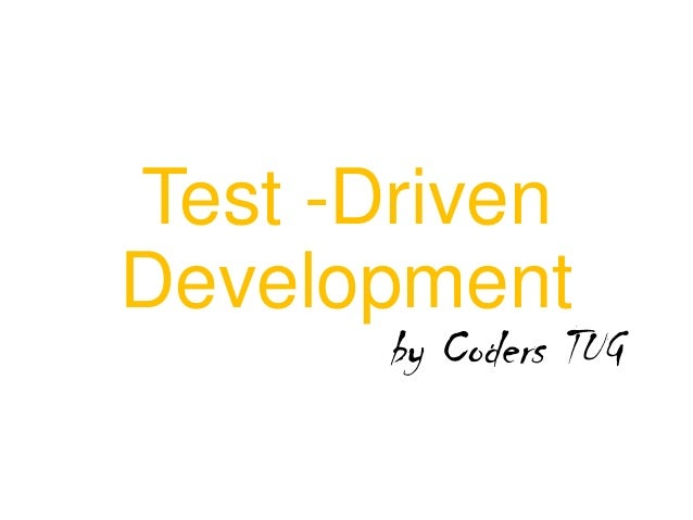 Test -Driven Development by Coders TUG