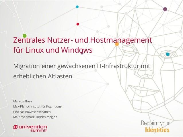 Zentrales Nutzer- und Hostmanagement f�r Linux und Windows Migration einer gewachsenen IT-Infrastruktur mit erheblichen Al...