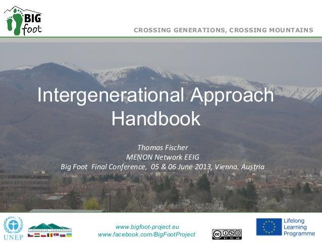 Title of the Presentation Sub-title Intergenerational Approach Handbook Thomas Fischer MENON Network EEIG Big Foot Final C...
