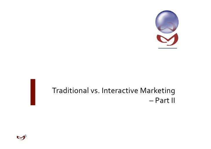 Traditionalvs.InteractiveMarketing                              –PartII