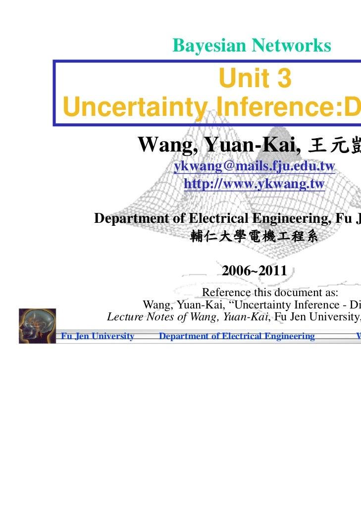 1                        Bayesian Networks            Unit 3Uncertainty Inference:Discrete                    Wang, Yuan-K...