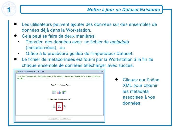 Mettre à jour un Dataset Existante <ul><li>Les utilisateurs peuvent ajouter des données sur des ensembles de données déjà ...