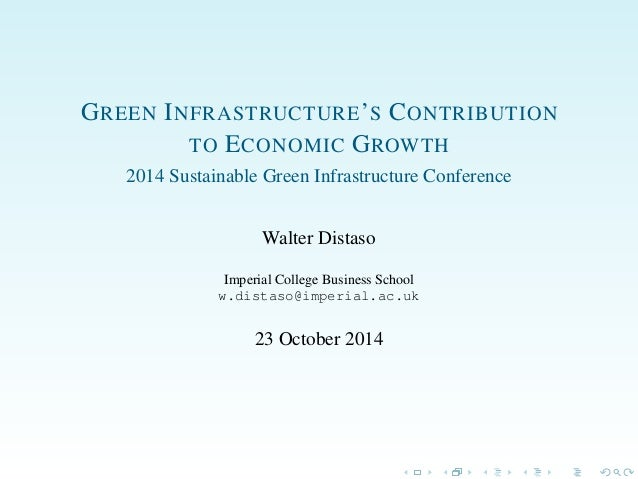 GREEN INFRASTRUCTURE'S CONTRIBUTION TO ECONOMIC GROWTH 2014 Sustainable Green Infrastructure Conference Walter Distaso Imp...