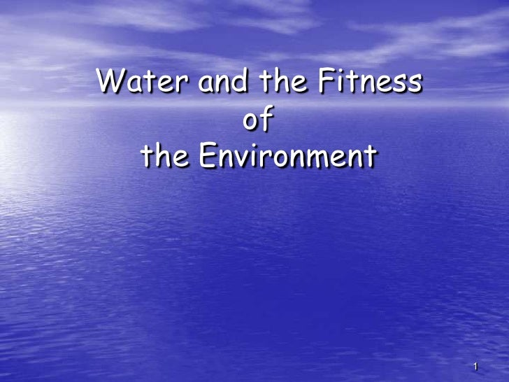 1<br />Water and the Fitness of the Environment<br />