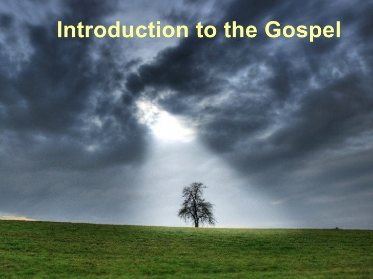 Introduction to the Gospel