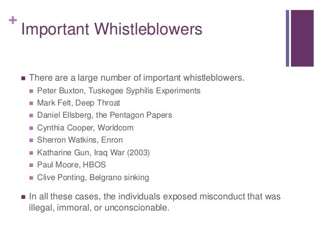 + Important Whistleblowers  There are a large number of important whistleblowers.  Peter Buxton, Tuskegee Syphilis Exper...