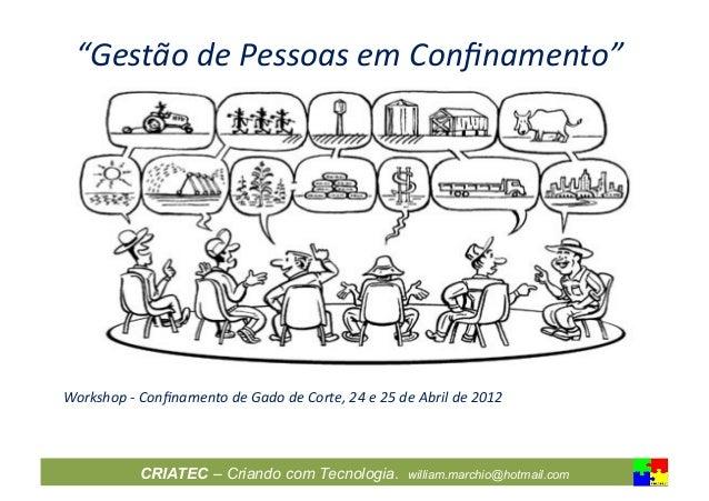 """""""Gestão de Pessoas em Confinamento"""" Workshop -‐ Confinamento de Gado de Corte, 24 e 25 de A..."""