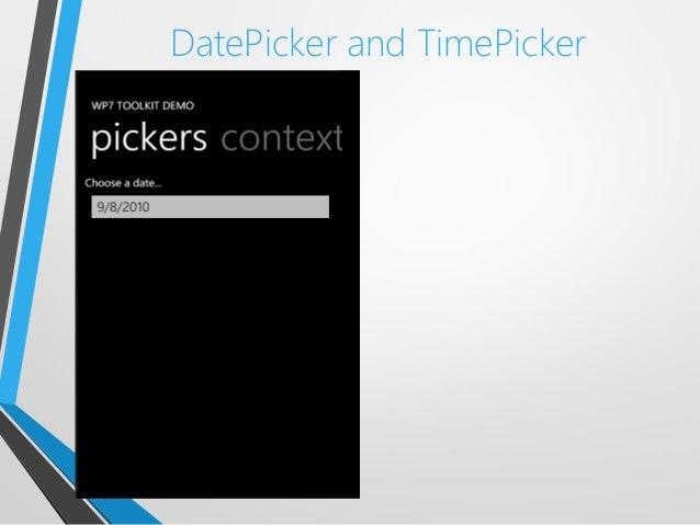 DatePicker and TimePicker