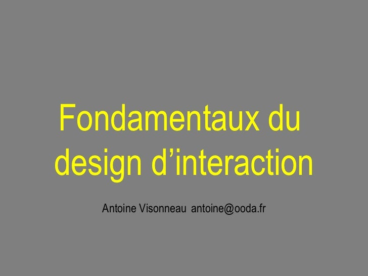 Fondamentaux du  design d'interaction Antoine Visonneau   [email_address]