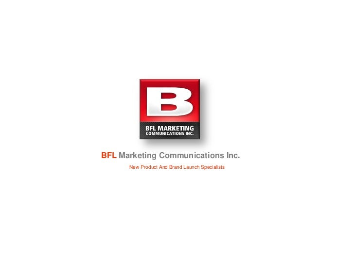 BFL Marketing Communications Inc.      New Product And Brand Launch Specialists