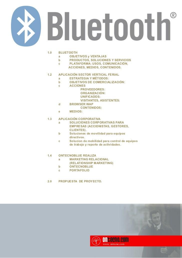 1.0   BLUETOOTH      a    OBJETIVOS y VENTAJAS      b    PRODUCTOS, SOLUCIONES Y SERVICIOS      c    PLATAFORMA: USOS, COM...