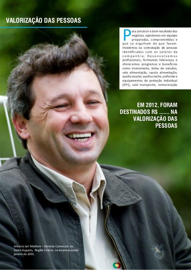 EM 2012, FORAMDESTINADOS R$ ....... NAVALORIZAÇÃO DASPESSOASAntonio Jair Ma oni – Gerente Comercial deSanto Augusto, Regiã...