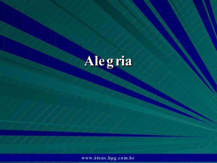 Alegria www.4tons.hpg.com.br