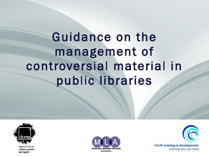 Guidance on the management of controversial material in public libraries