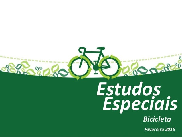 Estudos Especiais Bicicleta Fevereiro 2015