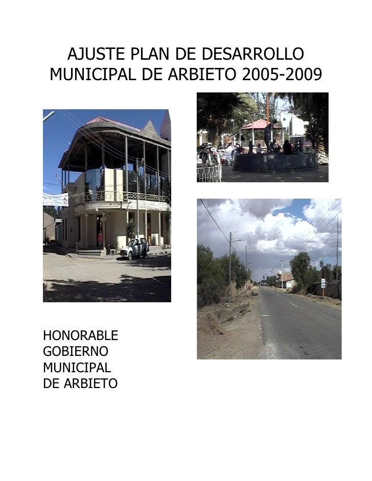 AJUSTE PLAN DE DESARROLLOMUNICIPAL DE ARBIETO 2005-2009HONORABLEGOBIERNOMUNICIPALDE ARBIETO